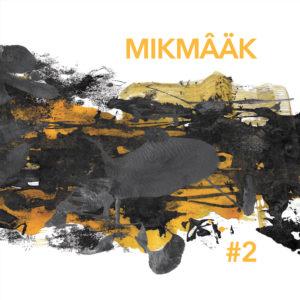 MikMâäk #2